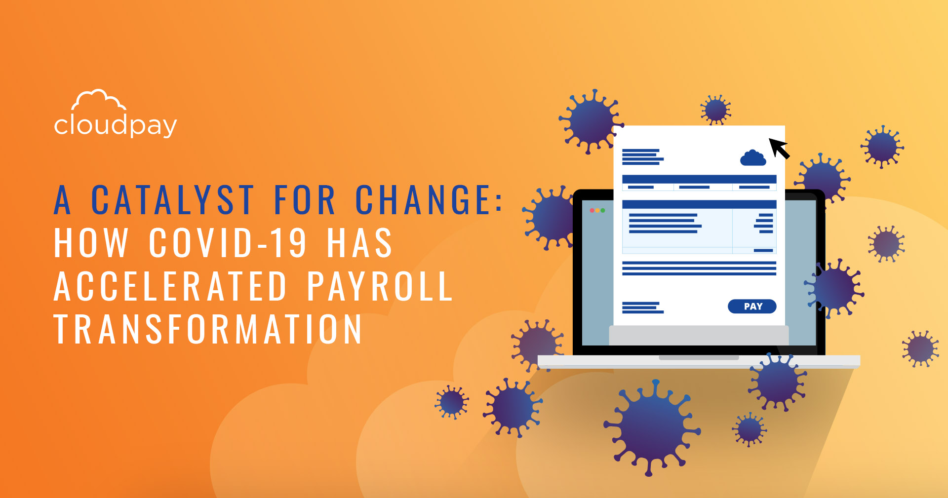 A catalyst for change: How COVID-19 has accelerated payroll transformation