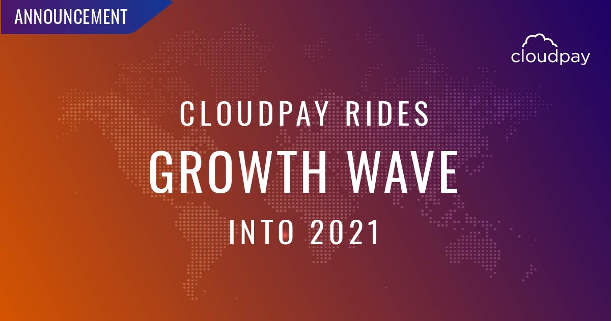 CloudPay Rides Growth Wave Into 2021