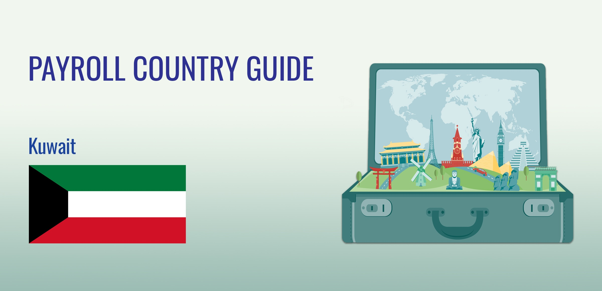 Understanding Payroll in Kuwait: What Global Companies Need to Know