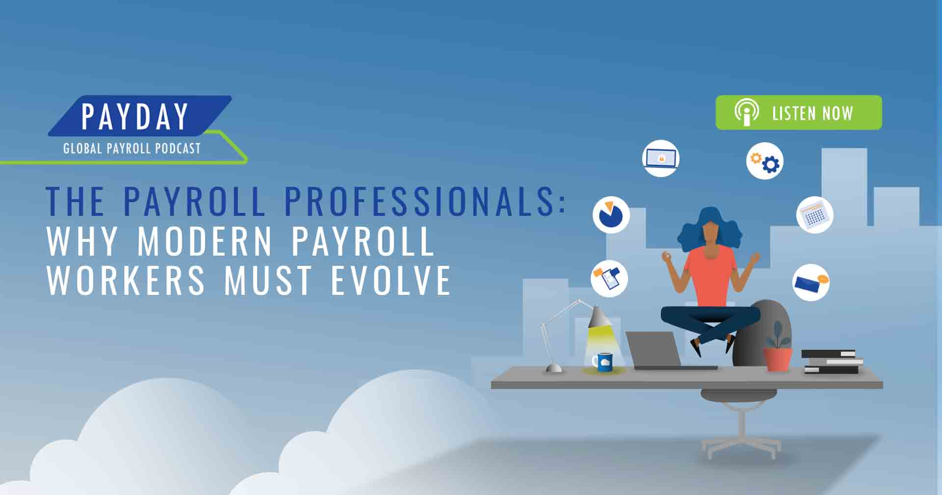 Payroll Professionals: Why Modern Payroll Workers Must Evolve