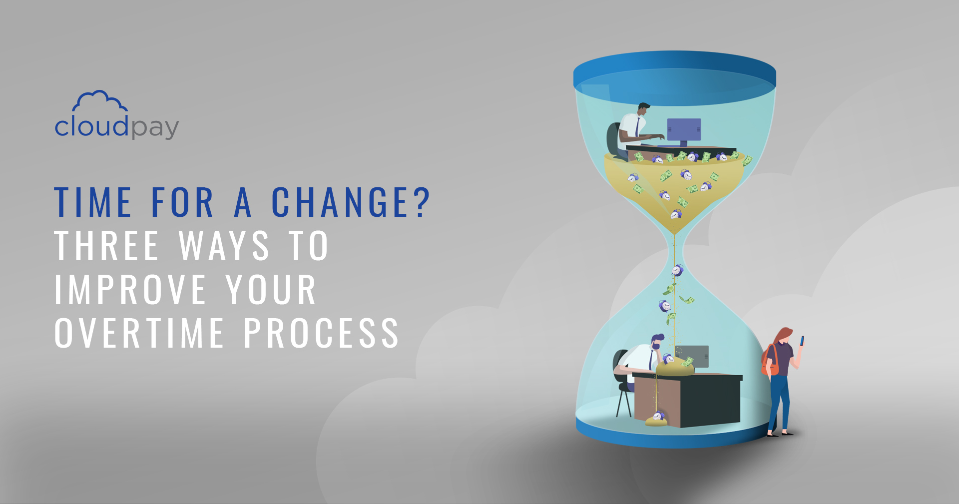 Time for a change - three ways to improve your overtime process