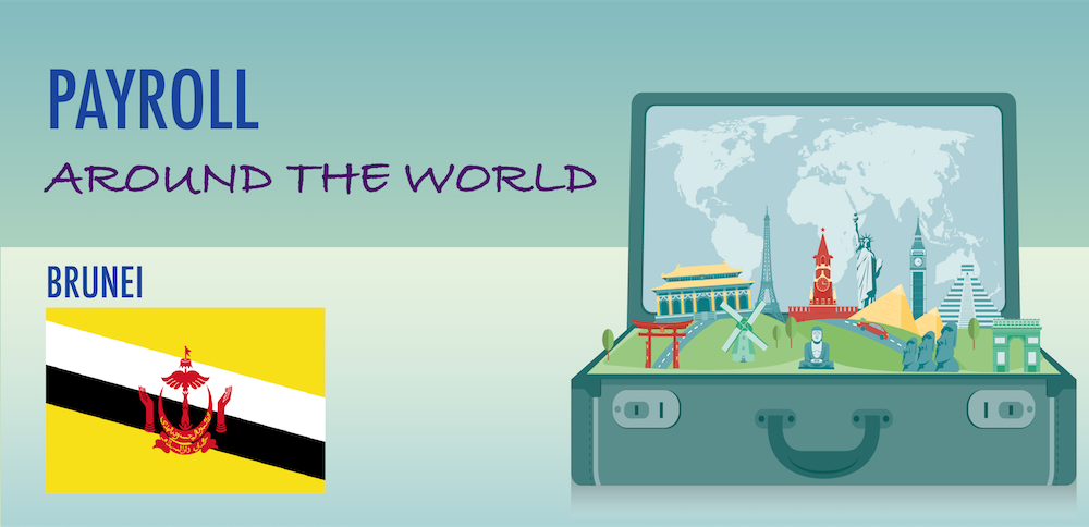 Understanding Payroll in Brunei: What Global Companies Need to Know