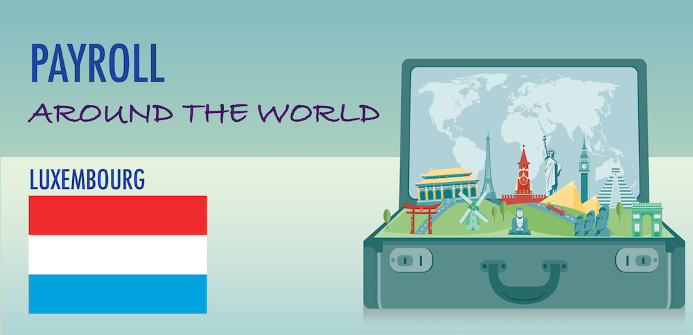 Understanding Payroll in Luxembourg: What Global Companies