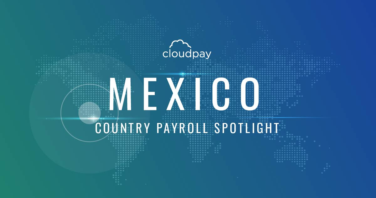 Understanding Payroll in Mexico Country Guide