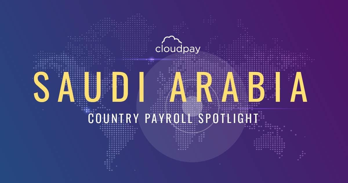 Understanding payroll in Saudi Arabia