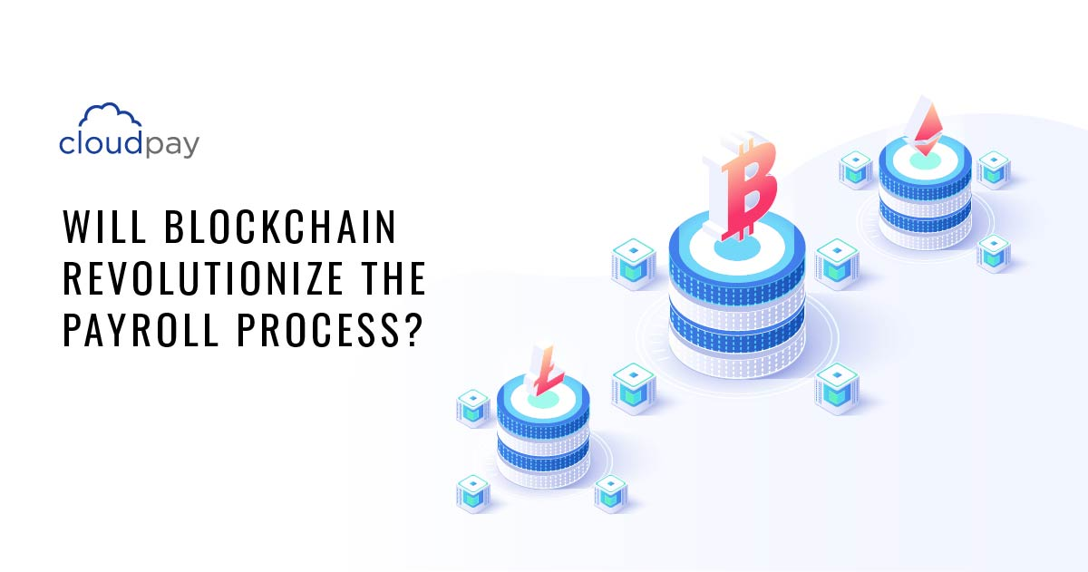 Blockchain will revolutionize payroll process